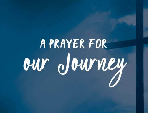A Prayer for Our Journey