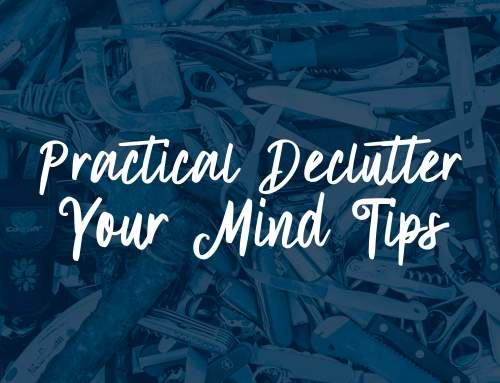 Practical ways to Declutter your Mind